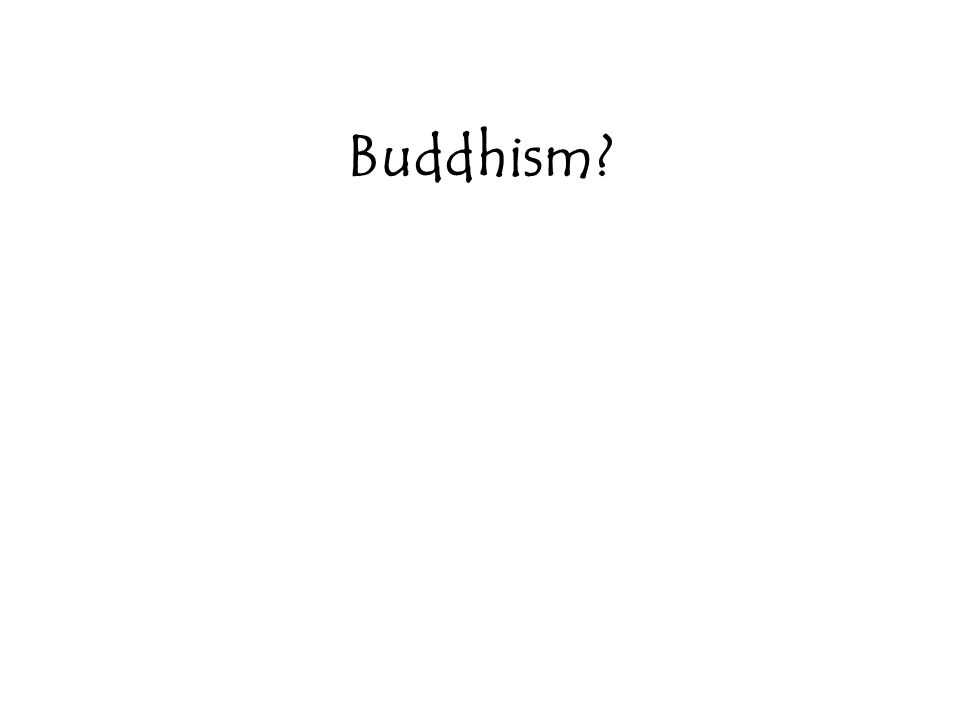 What do you know about Buddhism