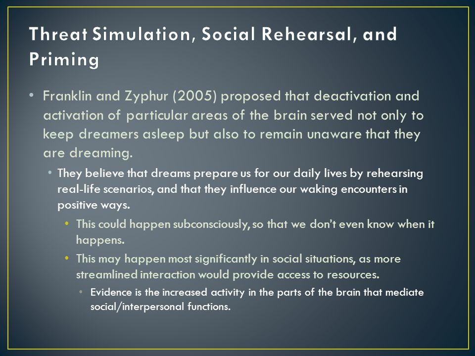 Franklin and Zyphur (2005) proposed that deactivation and activation of particular areas of the brain served not only to keep dreamers asleep but also to remain unaware that they are dreaming.