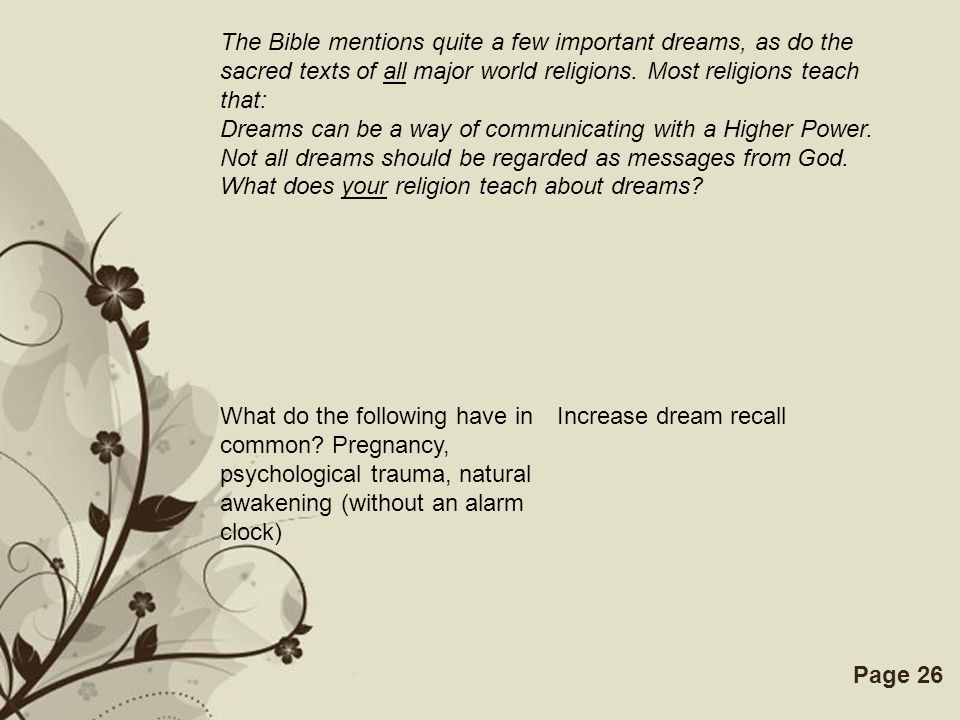 Free Powerpoint TemplatesPage 26 The Bible mentions quite a few important dreams, as do the sacred texts of all major world religions. Most religions