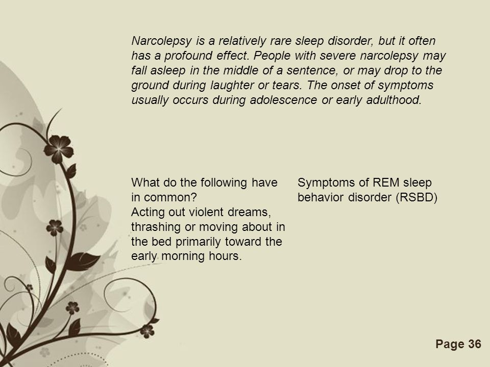 Free Powerpoint TemplatesPage 36 Narcolepsy is a relatively rare sleep disorder, but it often has a profound effect. People with severe narcolepsy may