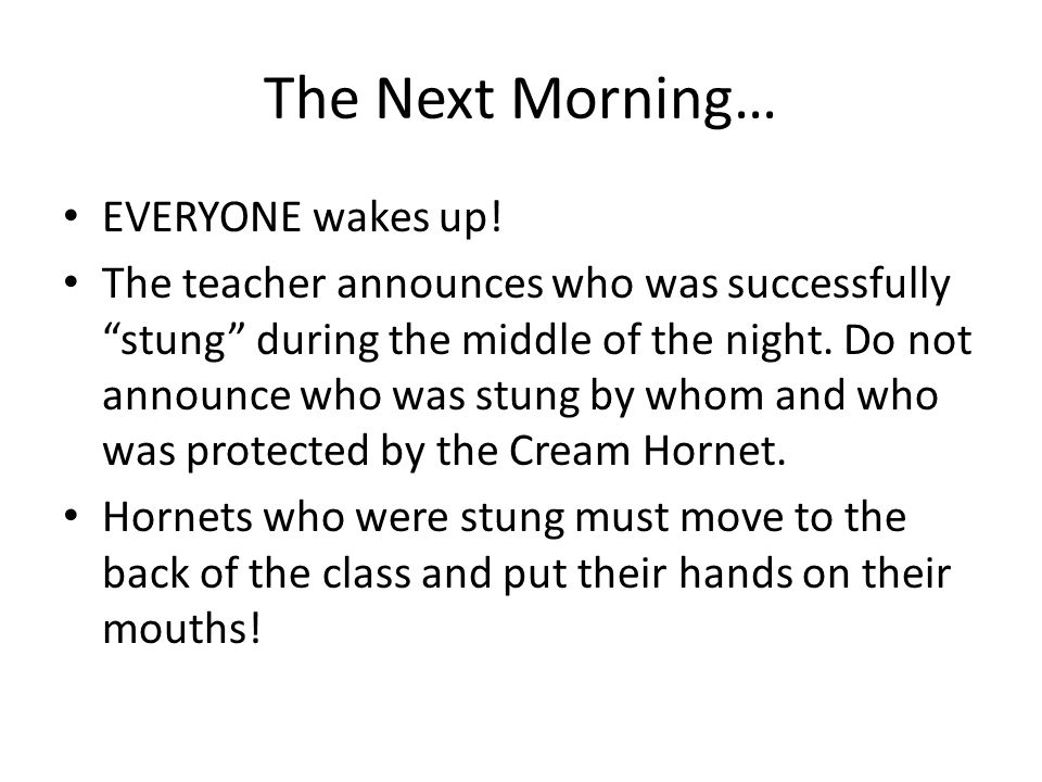 The Next Morning… EVERYONE wakes up.