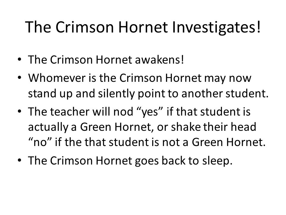 The Crimson Hornet Investigates. The Crimson Hornet awakens.