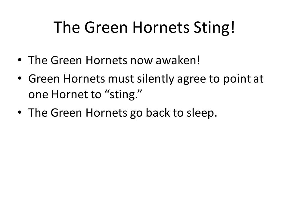The Green Hornets Sting. The Green Hornets now awaken.