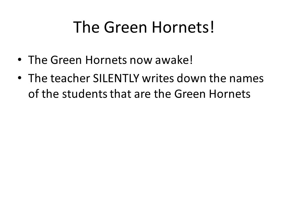 The Green Hornets. The Green Hornets now awake.