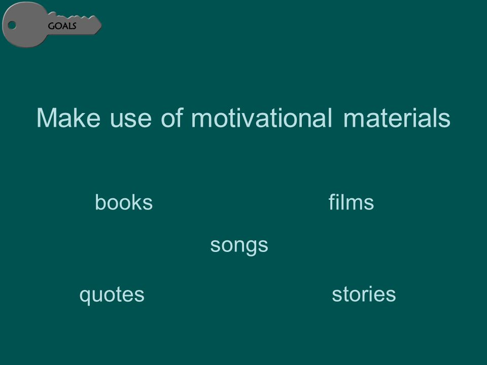 songs Make use of motivational materials filmsbooks stories quotes