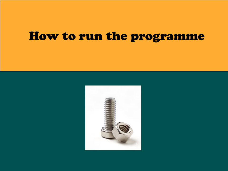 How to run the programme