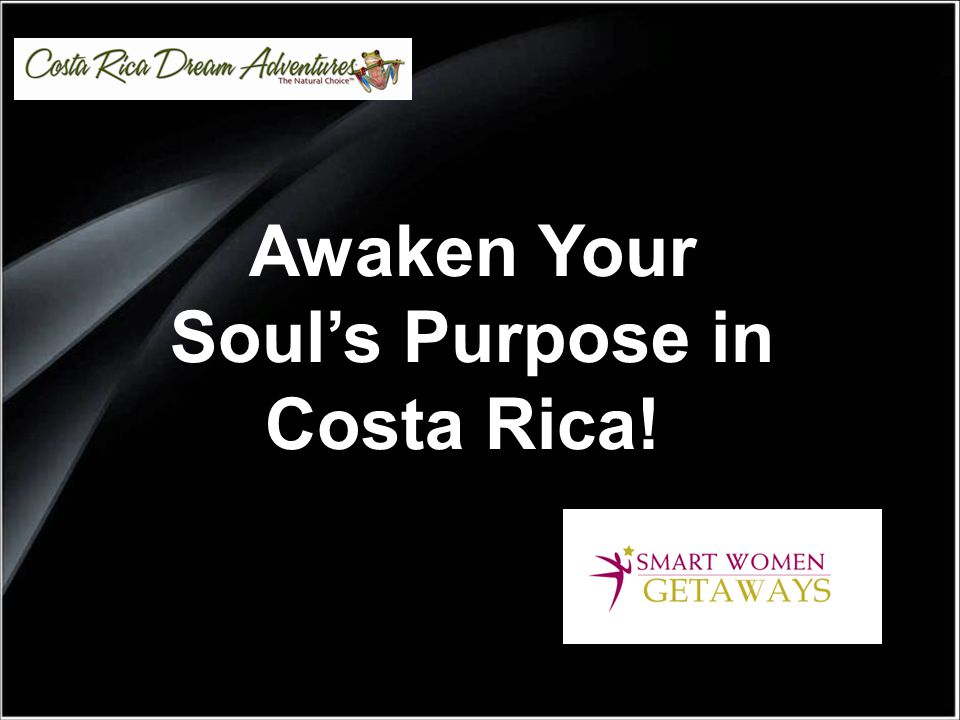 Awaken Your Soul's Purpose in Costa Rica!