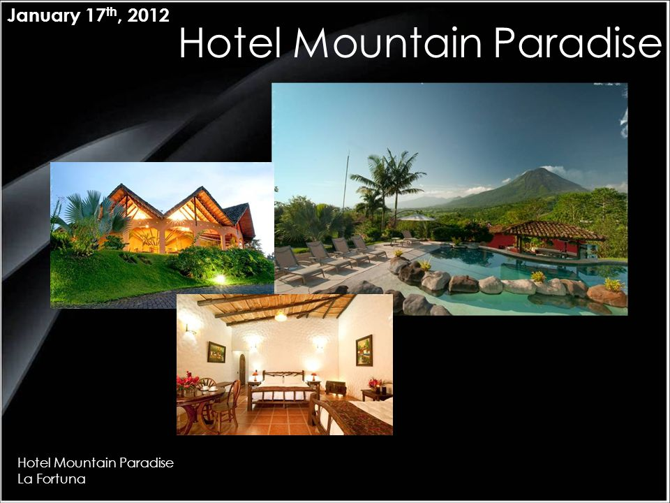 Hotel Mountain Paradise La Fortuna January 17 th, 2012