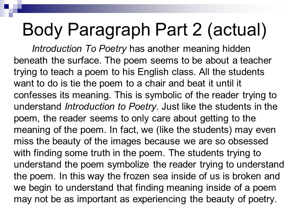 Body Paragraph Part 2 (actual) Introduction To Poetry has another meaning hidden beneath the surface.