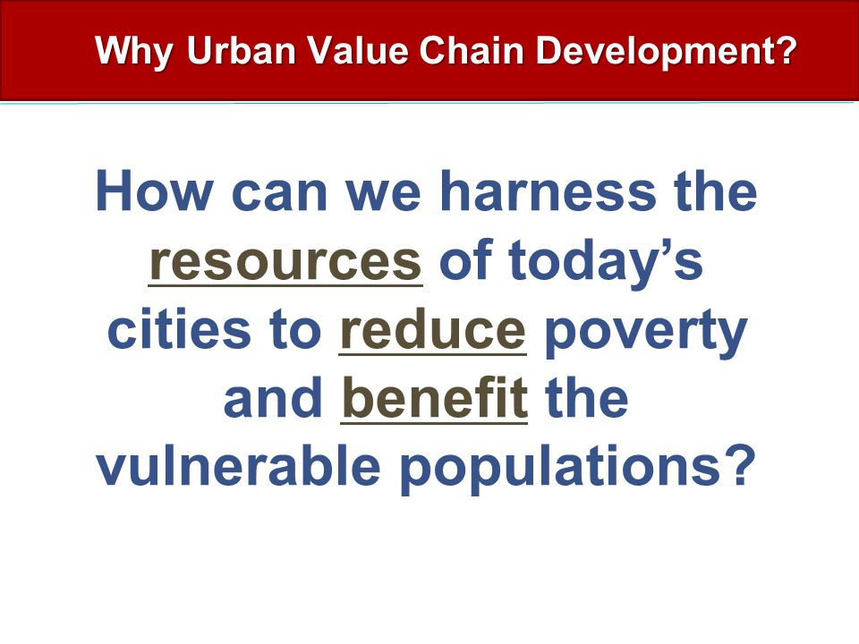 How can we harness the resources of today's cities to reduce poverty and benefit the vulnerable populations