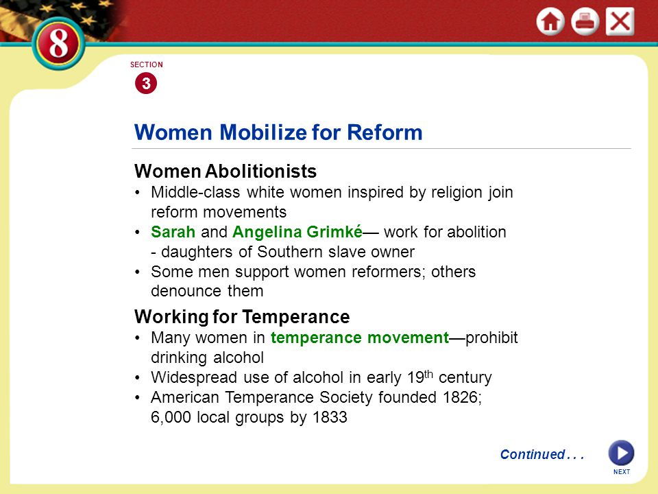 NEXT Women Mobilize for Reform Women Abolitionists Middle-class white women inspired by religion join reform movements Sarah and Angelina Grimké— work