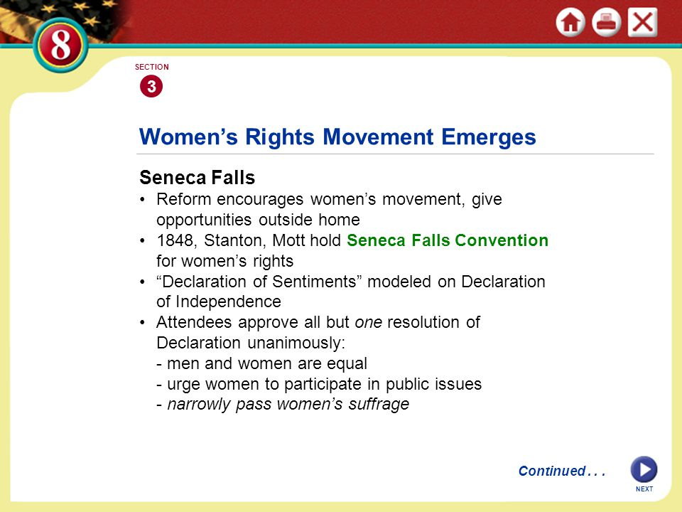 NEXT 3 SECTION Seneca Falls Reform encourages women's movement, give opportunities outside home 1848, Stanton, Mott hold Seneca Falls Convention for w