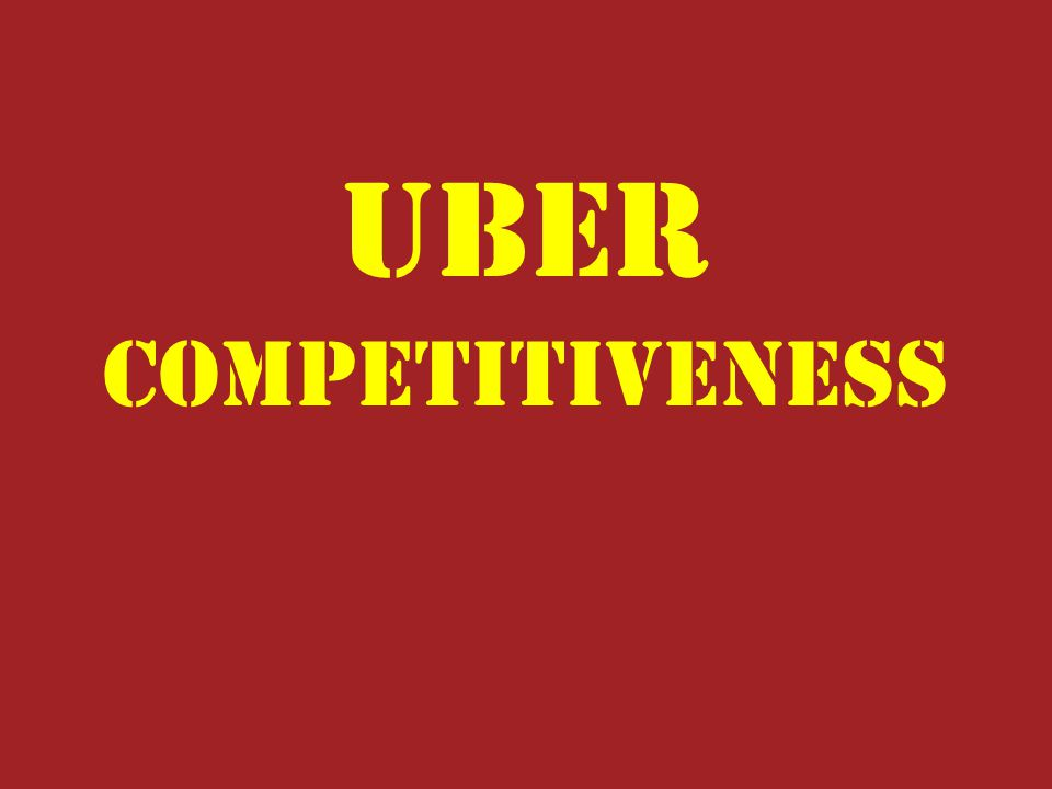 Uber Competitiveness