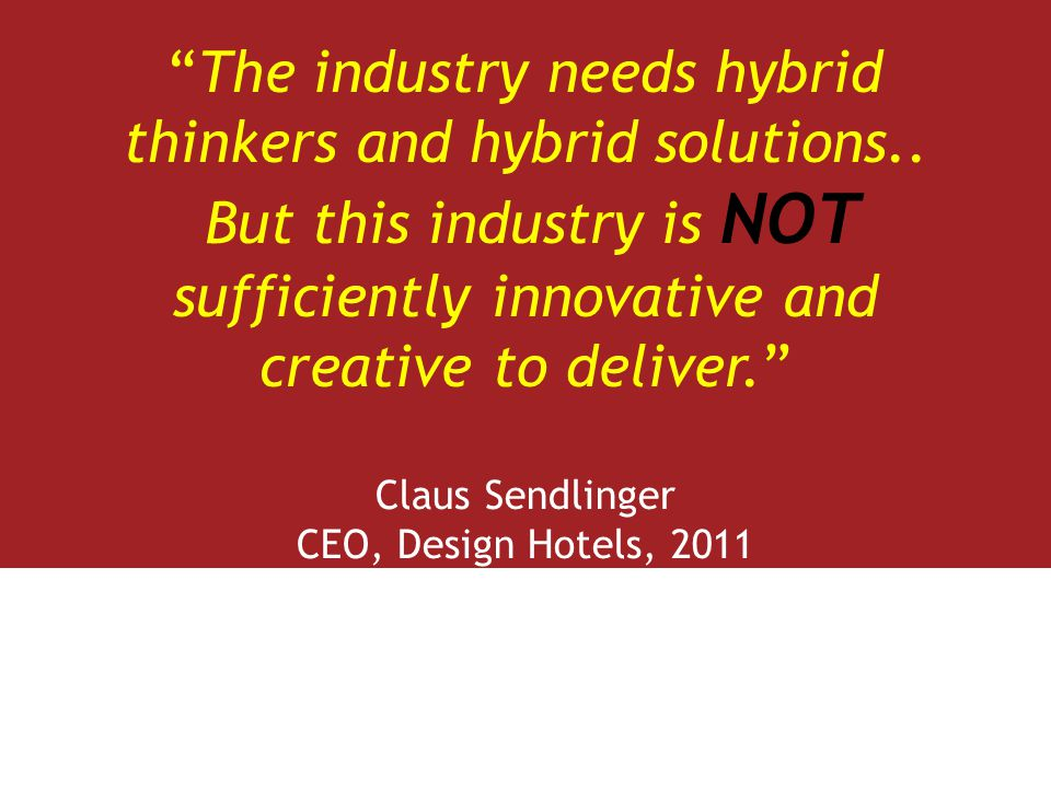 The industry needs hybrid thinkers and hybrid solutions..