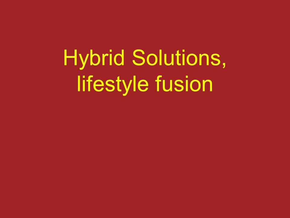 Hybrid Solutions, lifestyle fusion