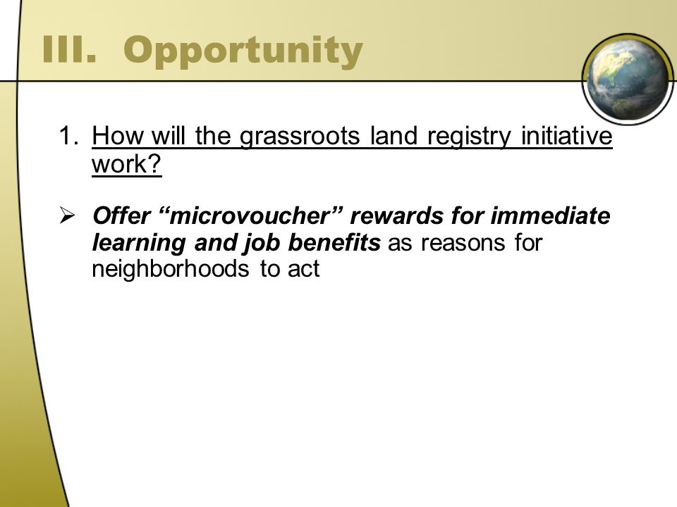 III. Opportunity 1.How will the grassroots land registry initiative work.