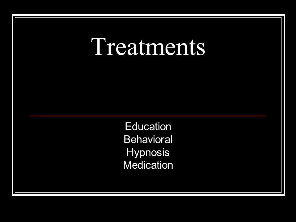Treatments Education Behavioral Hypnosis Medication