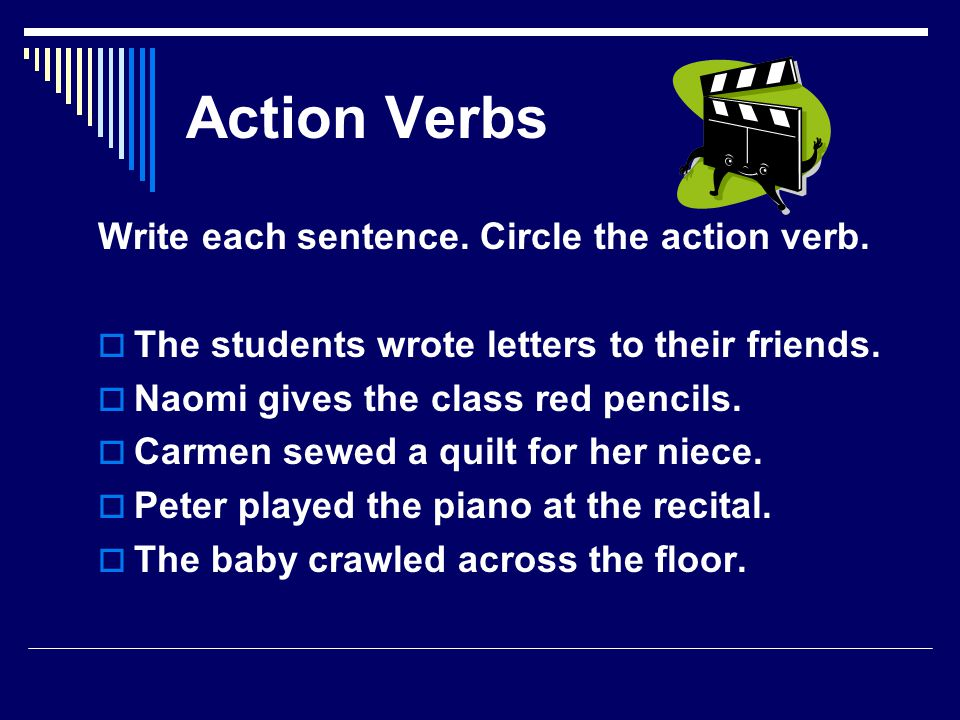 What is a verb Give examples. Write five verbs.