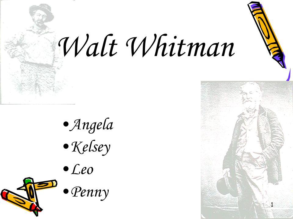 1 Walt Whitman Angela Kelsey Leo Penny