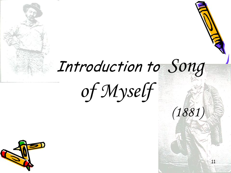 11 Introduction to Song of Myself (1881)