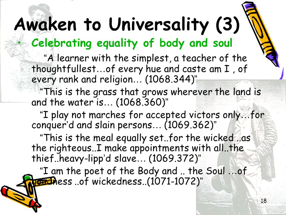 """18 Awaken to Universality (3) Celebrating equality of body and soul """" A learner with the simplest, a teacher of the thoughtfullest … of every hue and"""