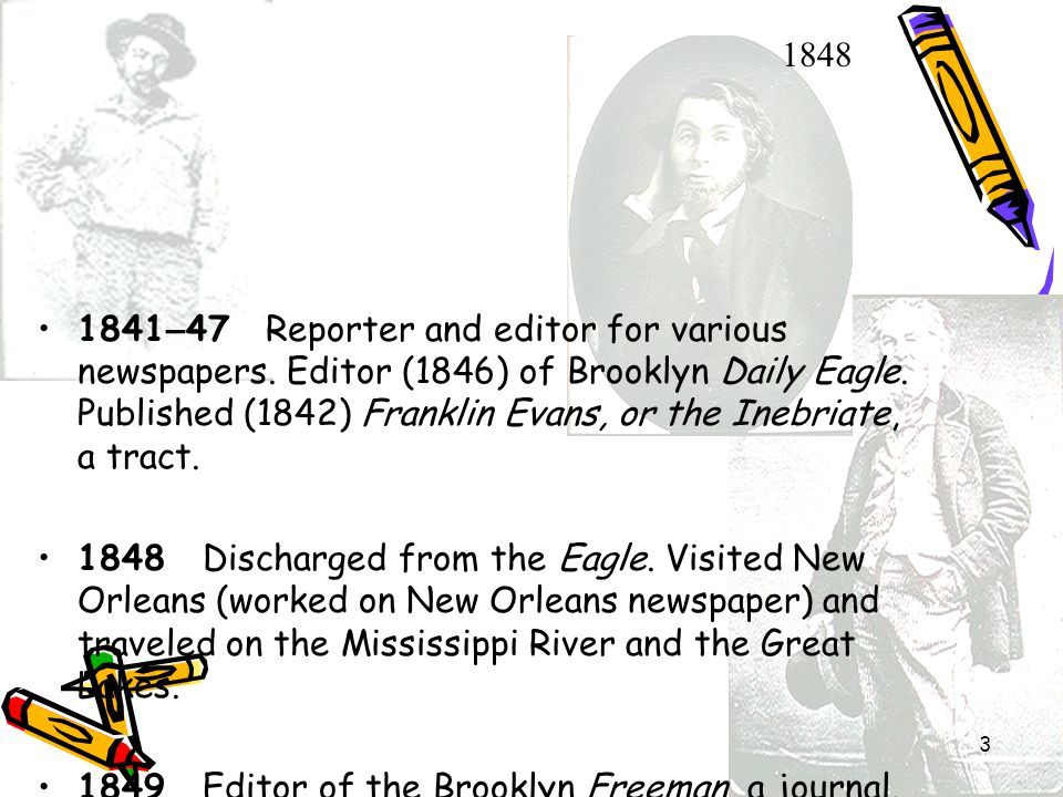 3 1841 – 47 Reporter and editor for various newspapers.