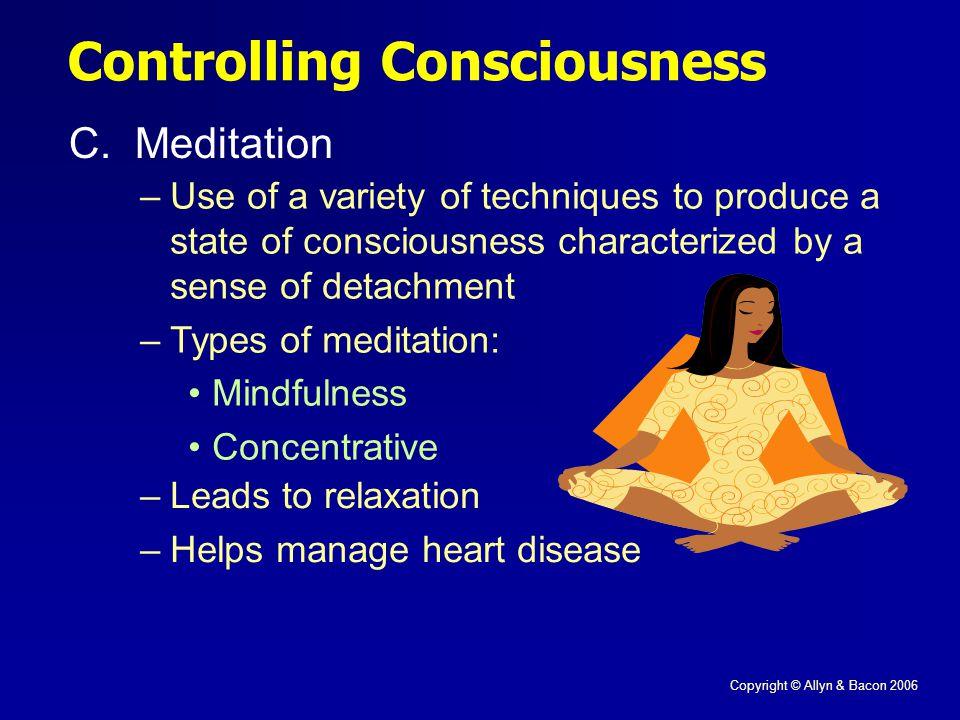 Copyright © Allyn & Bacon 2006 Controlling Consciousness C.