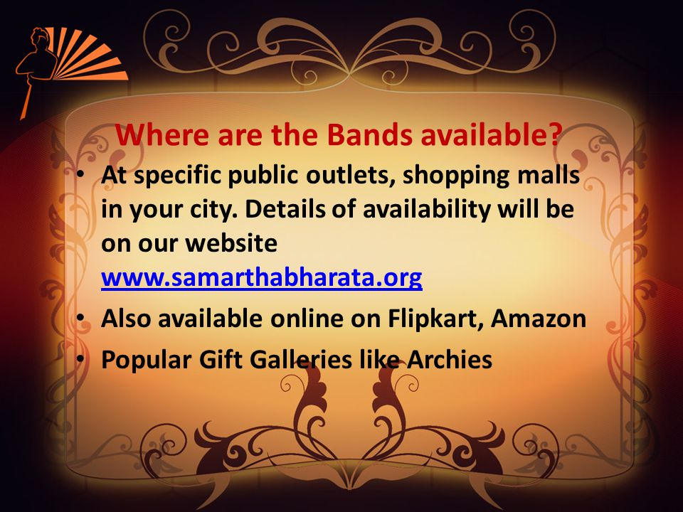 Where are the Bands available. At specific public outlets, shopping malls in your city.
