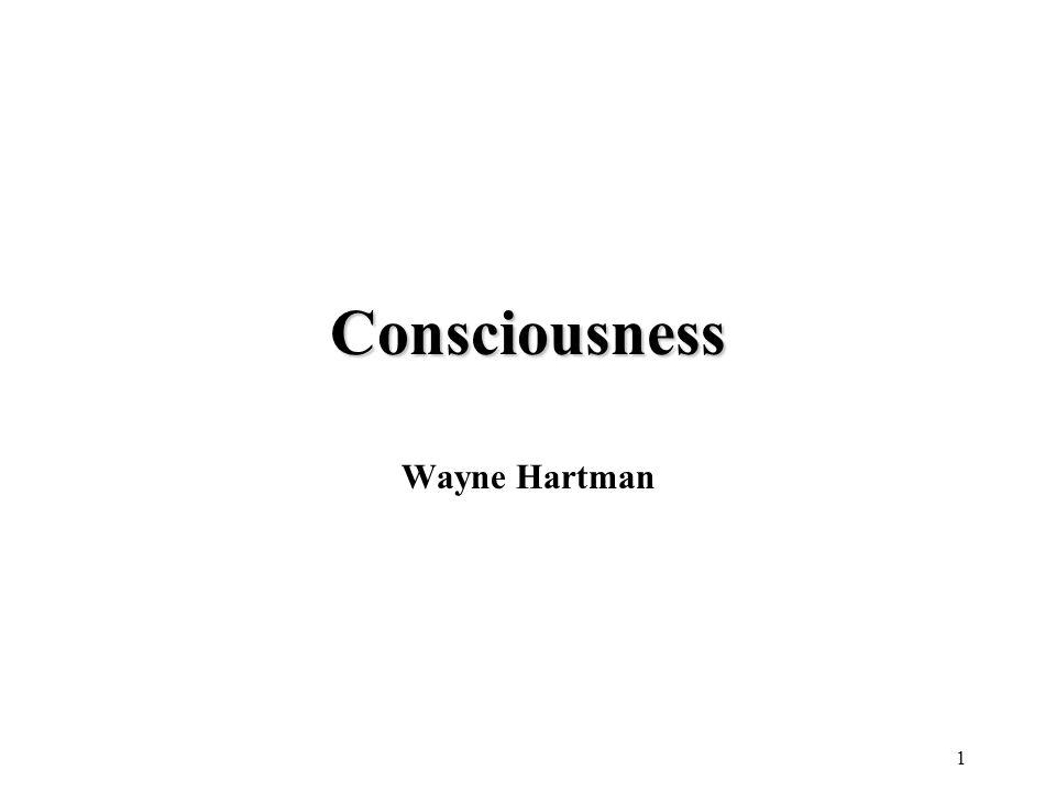 1 Consciousness Wayne Hartman
