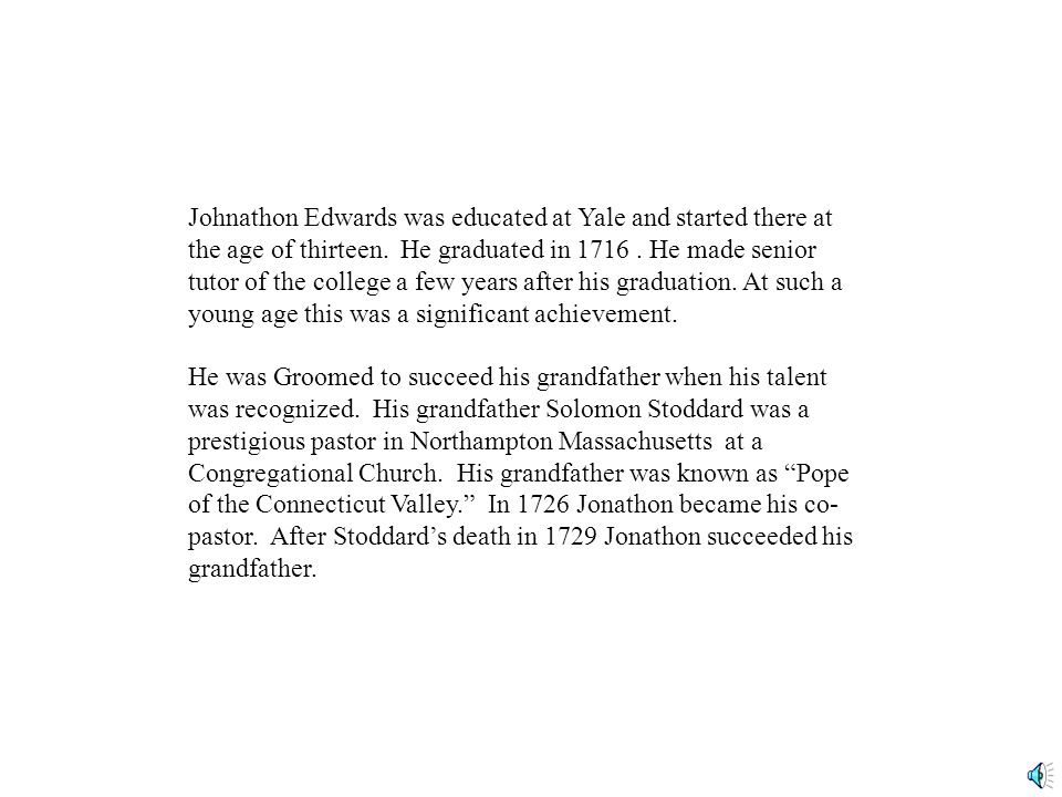 Johnathon Edwards was educated at Yale and started there at the age of thirteen.