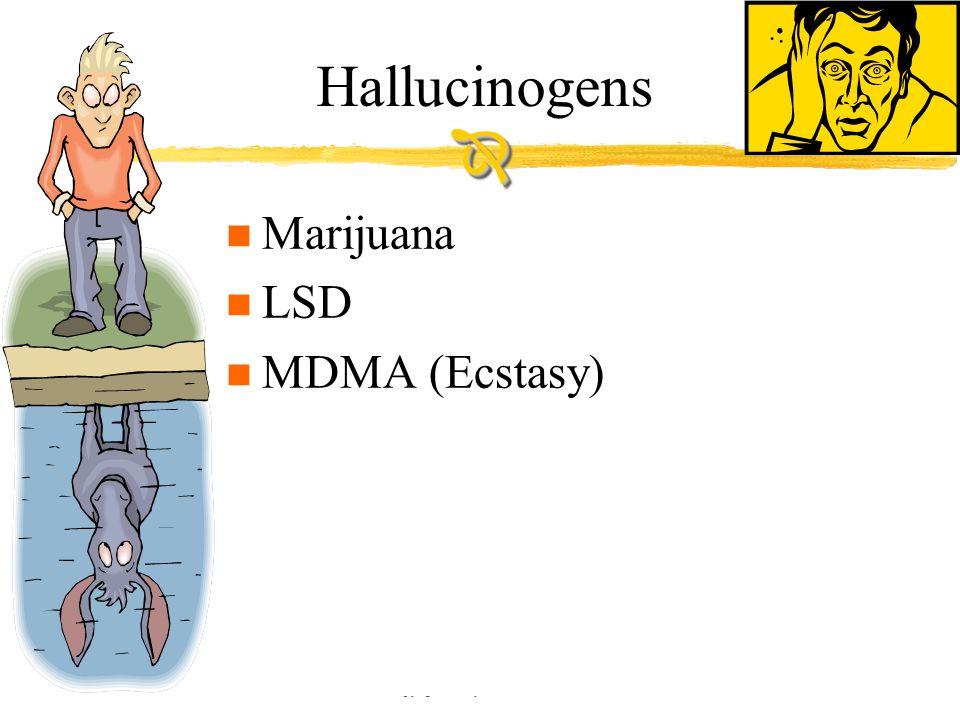 Copyright © Allyn & Bacon 2002 Hallucinogens n Marijuana n LSD n MDMA (Ecstasy) 