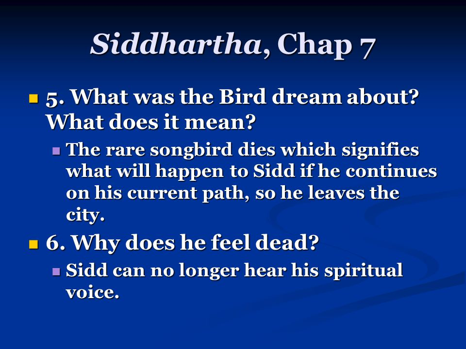 Siddhartha, Chap 7 5. What was the Bird dream about.