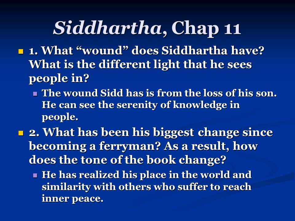 Siddhartha, Chap 11 1. What wound does Siddhartha have.
