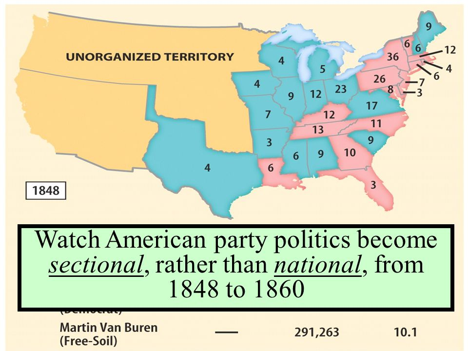 Watch American party politics become sectional, rather than national, from 1848 to 1860