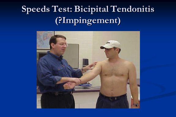 Speeds Test: Bicipital Tendonitis (?Impingement)