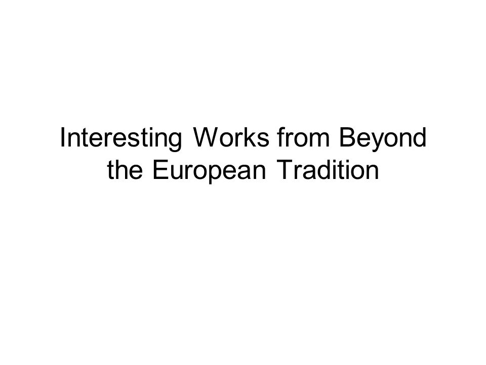 Interesting Works from Beyond the European Tradition