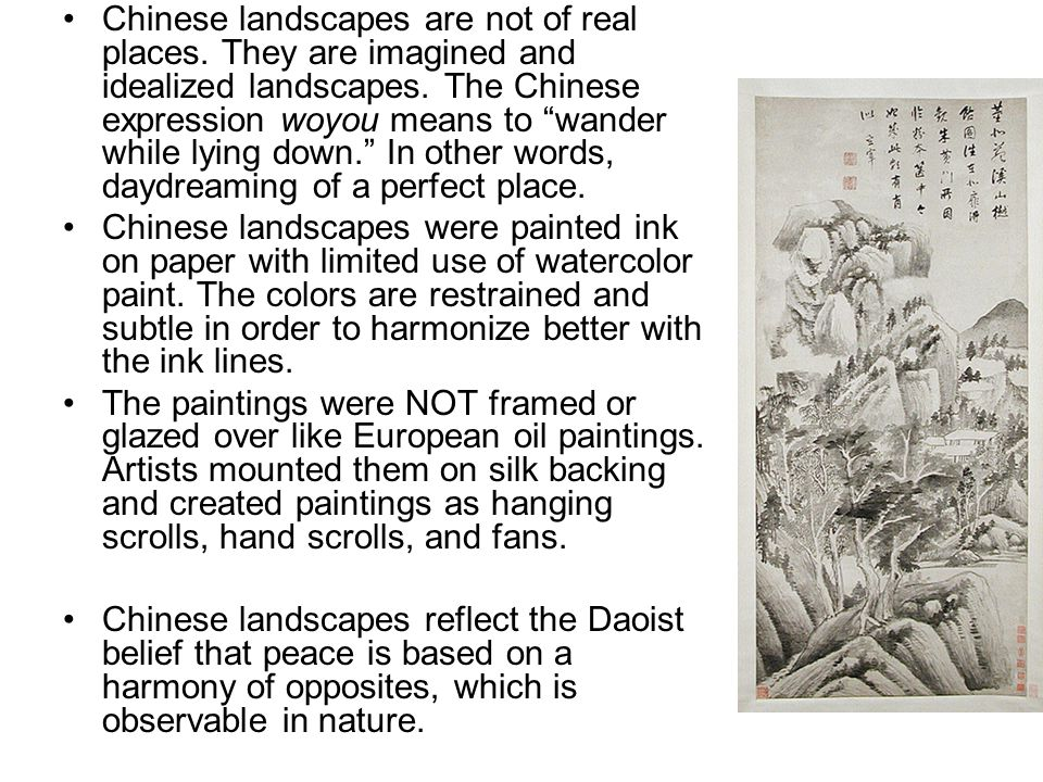 Chinese landscapes are not of real places. They are imagined and idealized landscapes.