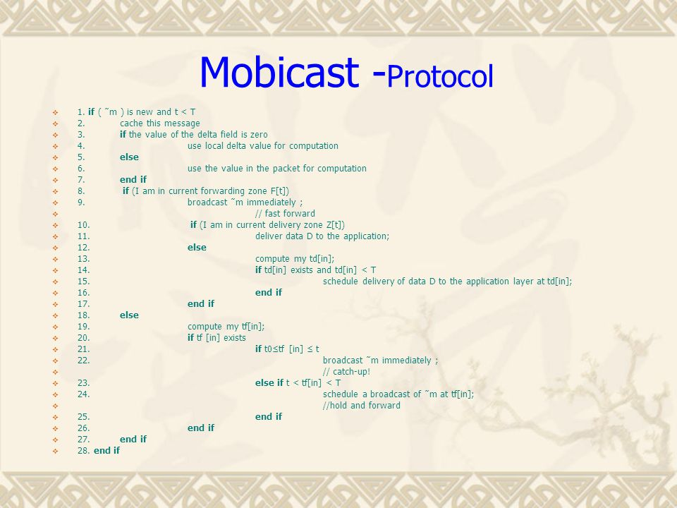 Mobicast - Protocol  1. if ( ˜m ) is new and t < T  2.