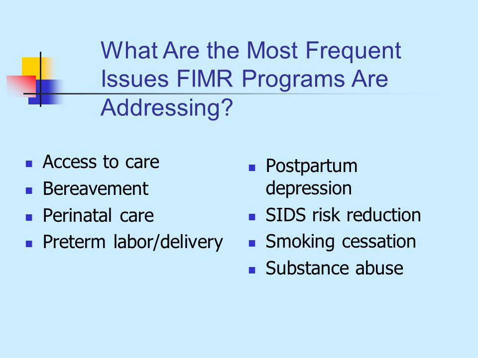 What Are the Most Frequent Issues FIMR Programs Are Addressing.