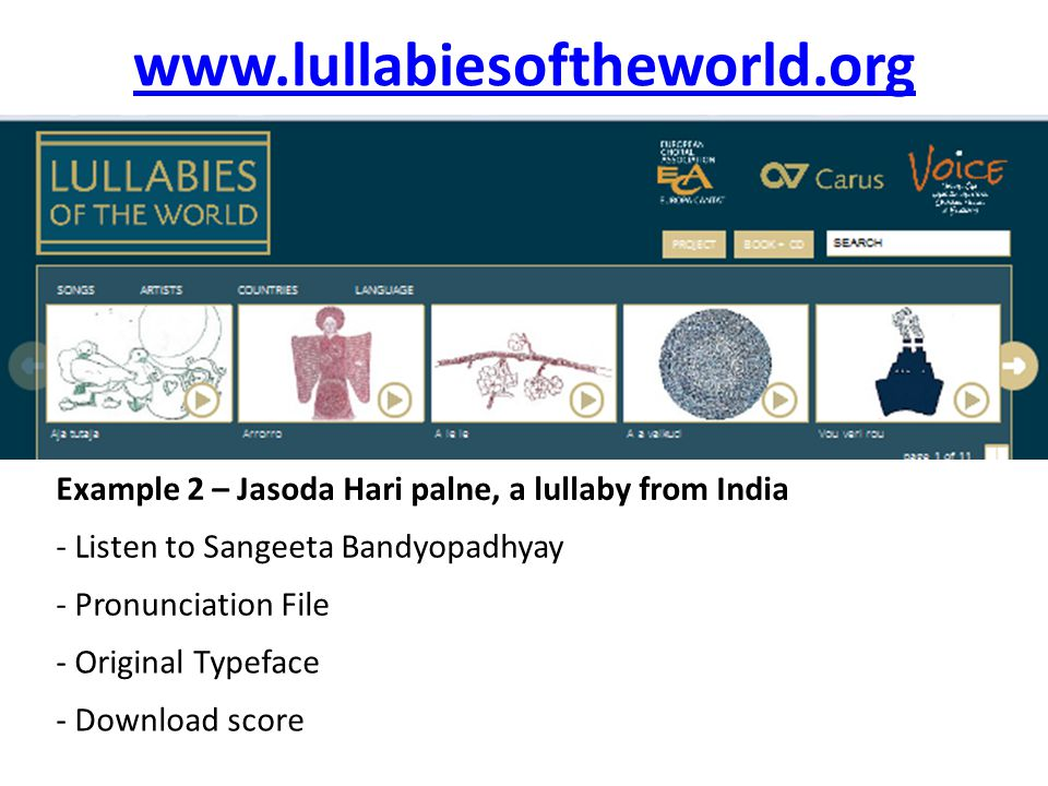 www.lullabiesoftheworld.org Example 2 – Jasoda Hari palne, a lullaby from India - Listen to Sangeeta Bandyopadhyay - Pronunciation File - Original Typeface - Download score