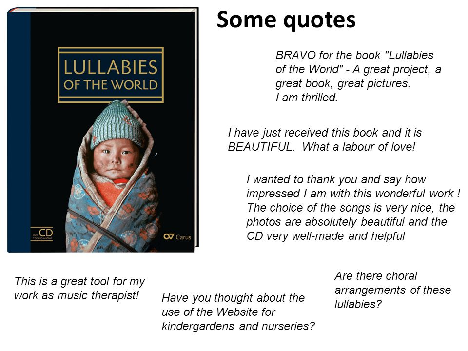 Some quotes BRAVO for the book Lullabies of the World - A great project, a great book, great pictures.
