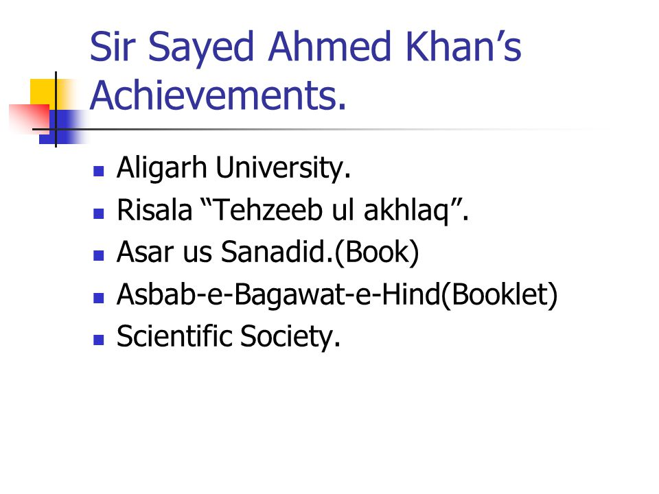 Sir Sayed Ahmed Khan's Achievements.Aligarh University.
