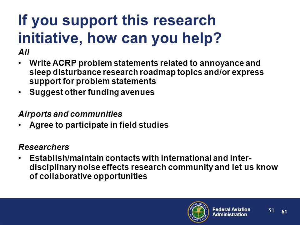 51 Federal Aviation Administration 51 If you support this research initiative, how can you help.