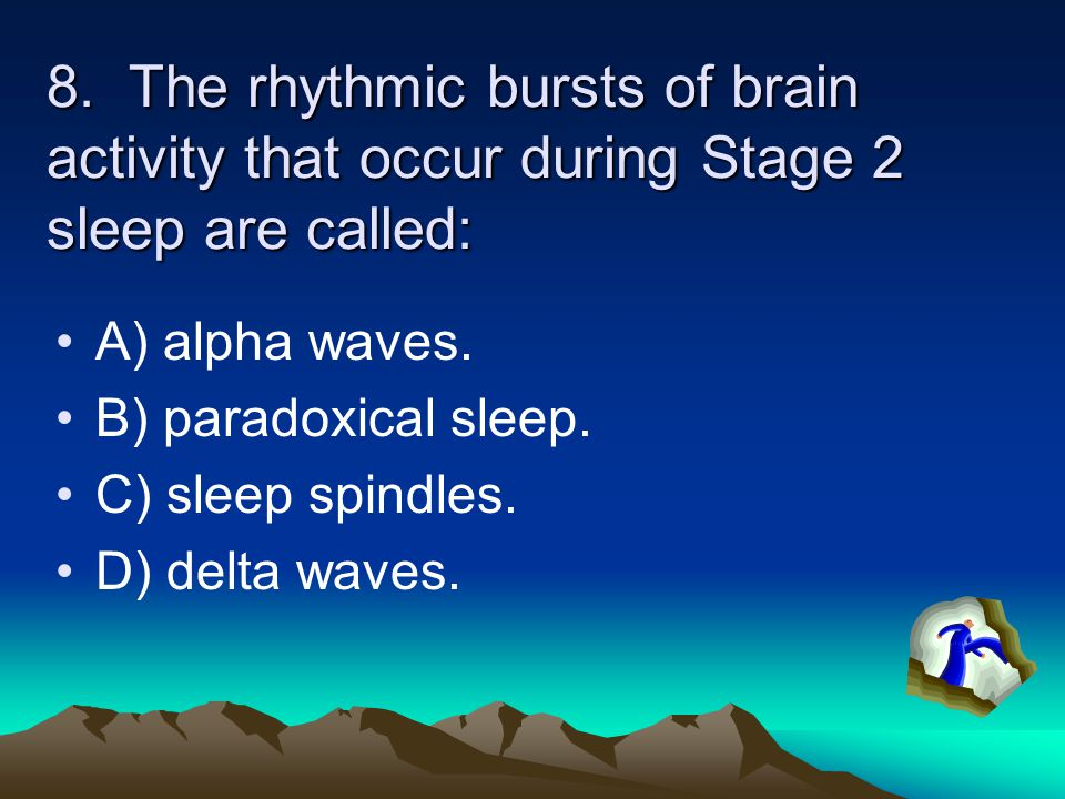 7. A hormone manufactured by the pineal gland that produces sleepiness is: A) serotonin. B) melatonin. C) L-triptophan. D) dopamine.
