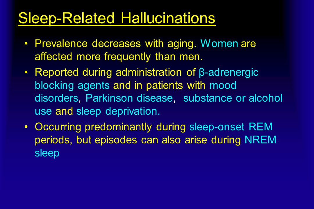 Sleep-Related Hallucinations Prevalence decreases with aging.