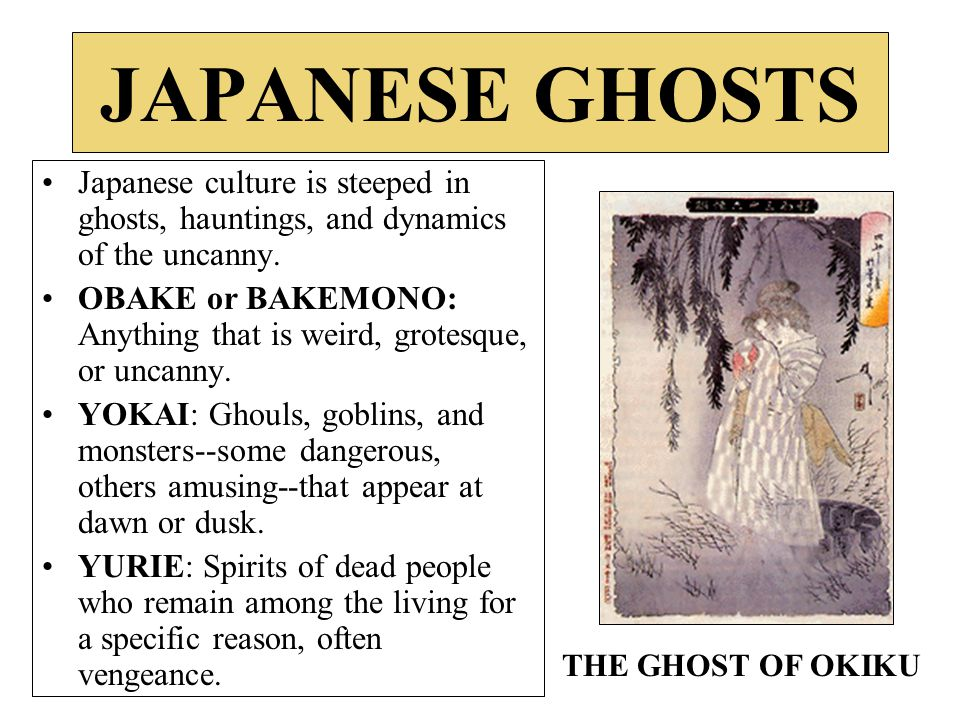JAPANESE GHOSTS Japanese culture is steeped in ghosts, hauntings, and dynamics of the uncanny.