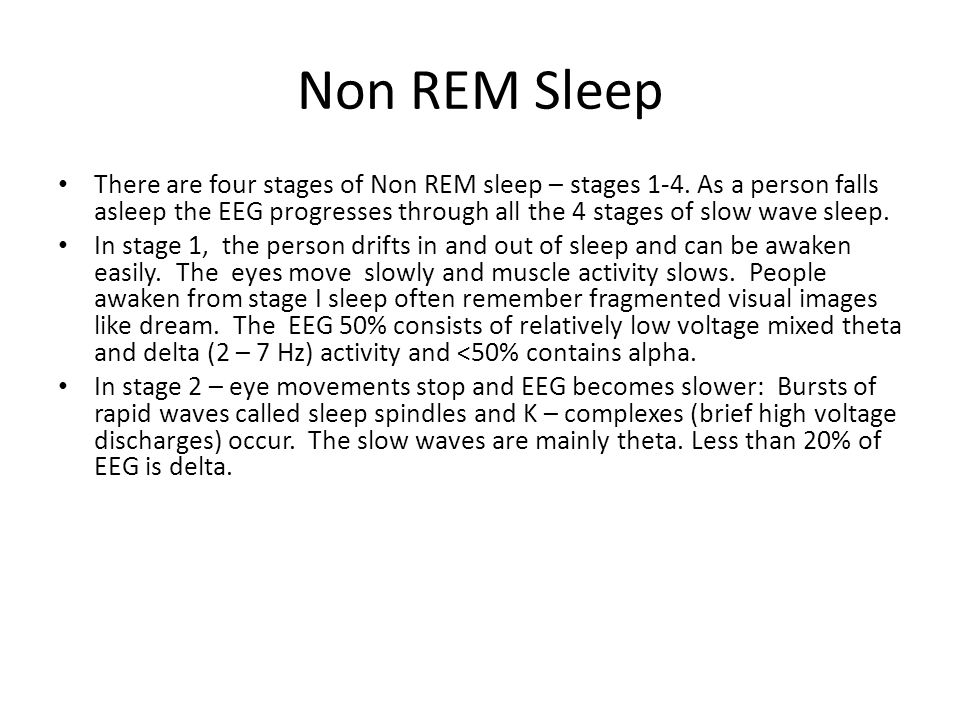Non REM Sleep There are four stages of Non REM sleep – stages 1-4.