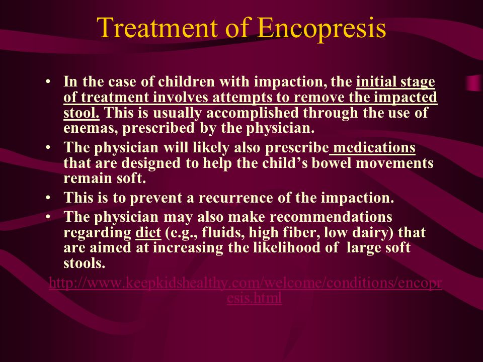 Treatment of Encopresis In the case of children with impaction, the initial stage of treatment involves attempts to remove the impacted stool. This is