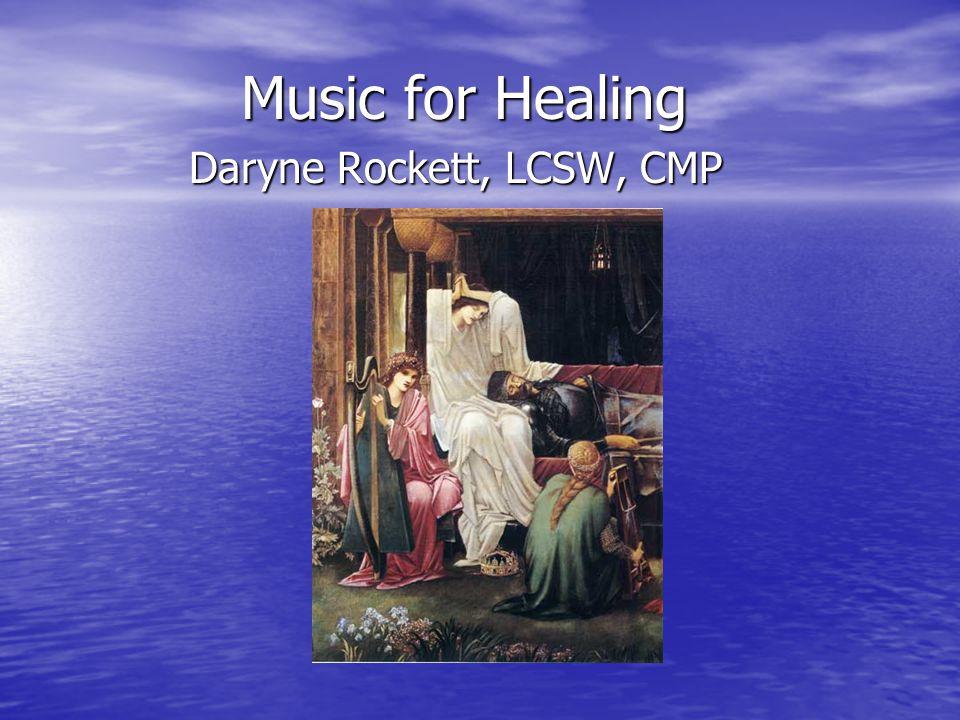 Music for Healing Daryne Rockett, LCSW, CMP