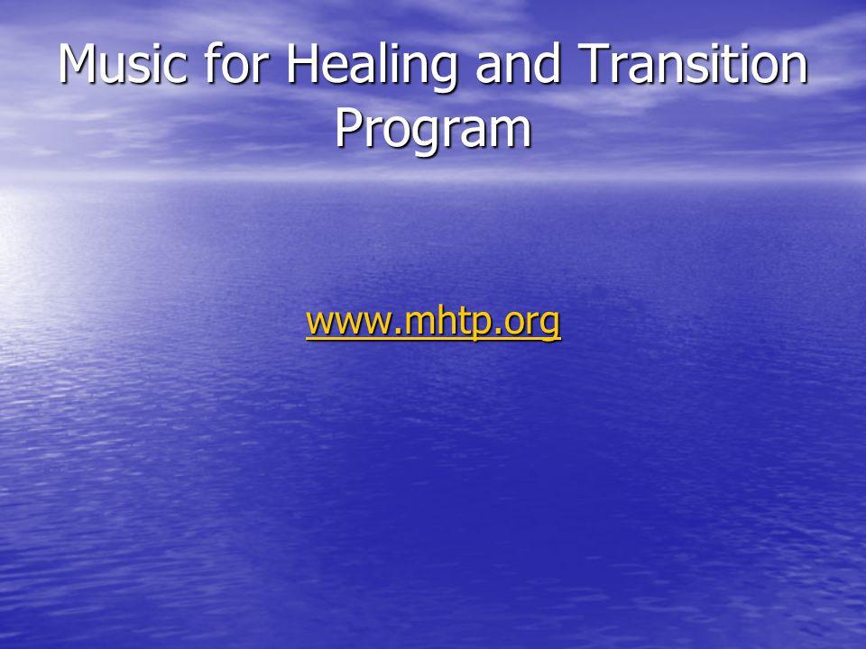Music for Healing and Transition Program www.mhtp.org